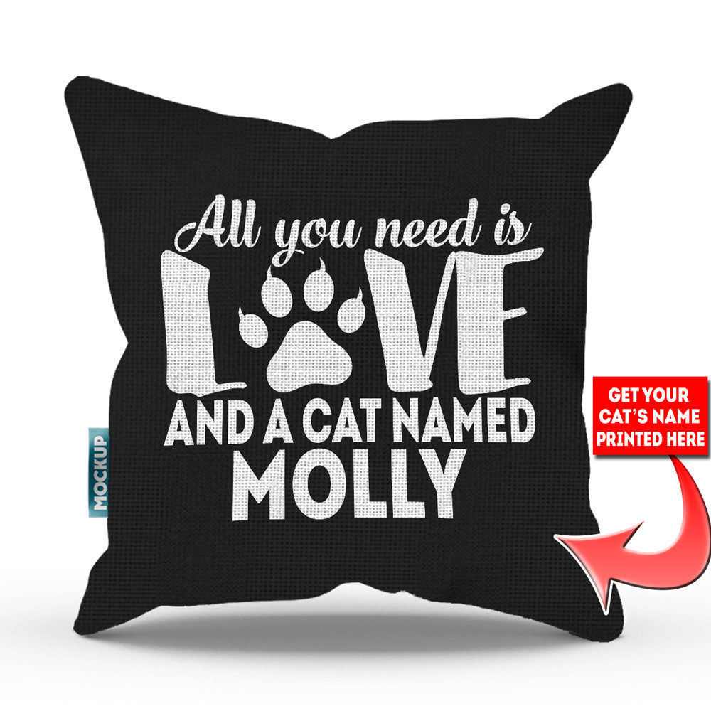 "Personalized All You Need is Love and a Cat Named - Throw Pillow Cover - 18"" x 18"""