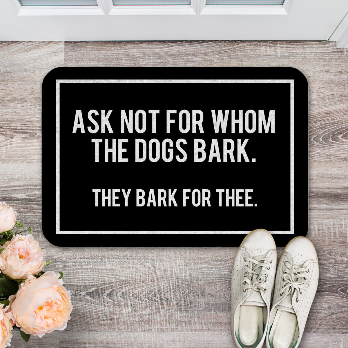 Ask Not For Whom The Dog Barks - Door Mat