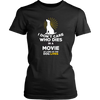 I Don't Care Who Dies In a Movie T-shirt