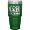 Personalized All You Need is Love And A Cat Paws Laser Etched 30oz Tumbler