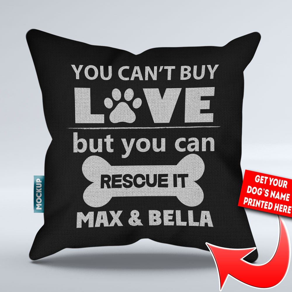 "Personalized You Can't Buy Love But You Can Rescue It - Throw Pillow Cover - 18"" x 18"""