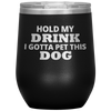 Hold My Drink 12oz Stemless Wine Cup