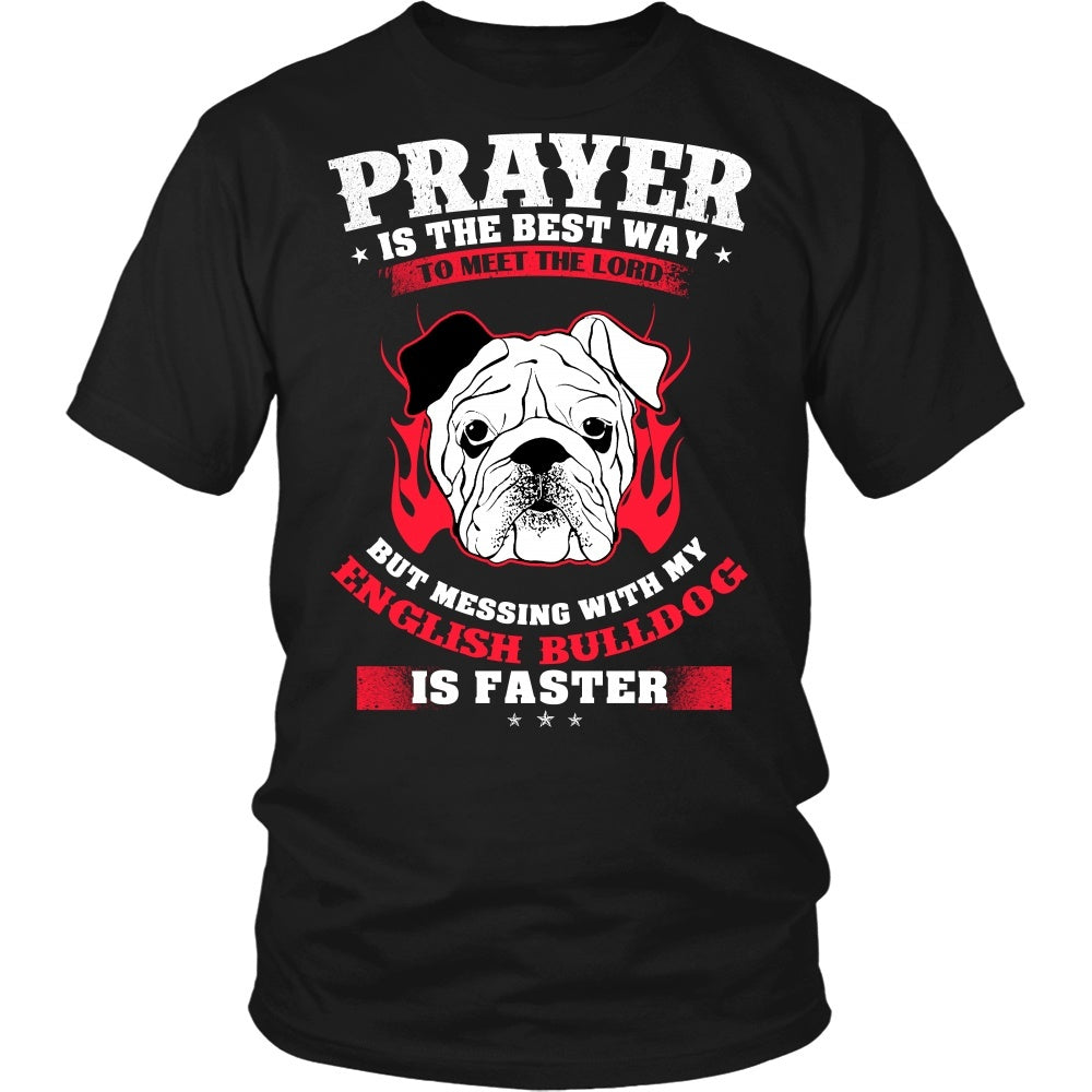 English Bulldog - Prayer Is The Best Way To Meet The Lord