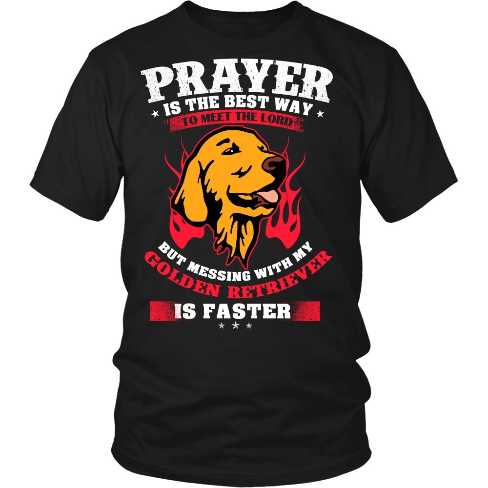 Golden Retriever - Prayer Is The Best Way To Meet The Lord