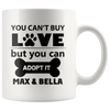 Personalized You Can't Buy Love But You Can Adopt It 11oz Mug