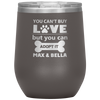 Personalized You Can't Buy Love But You Can Adopt It  12oz Stemless Wine Cup