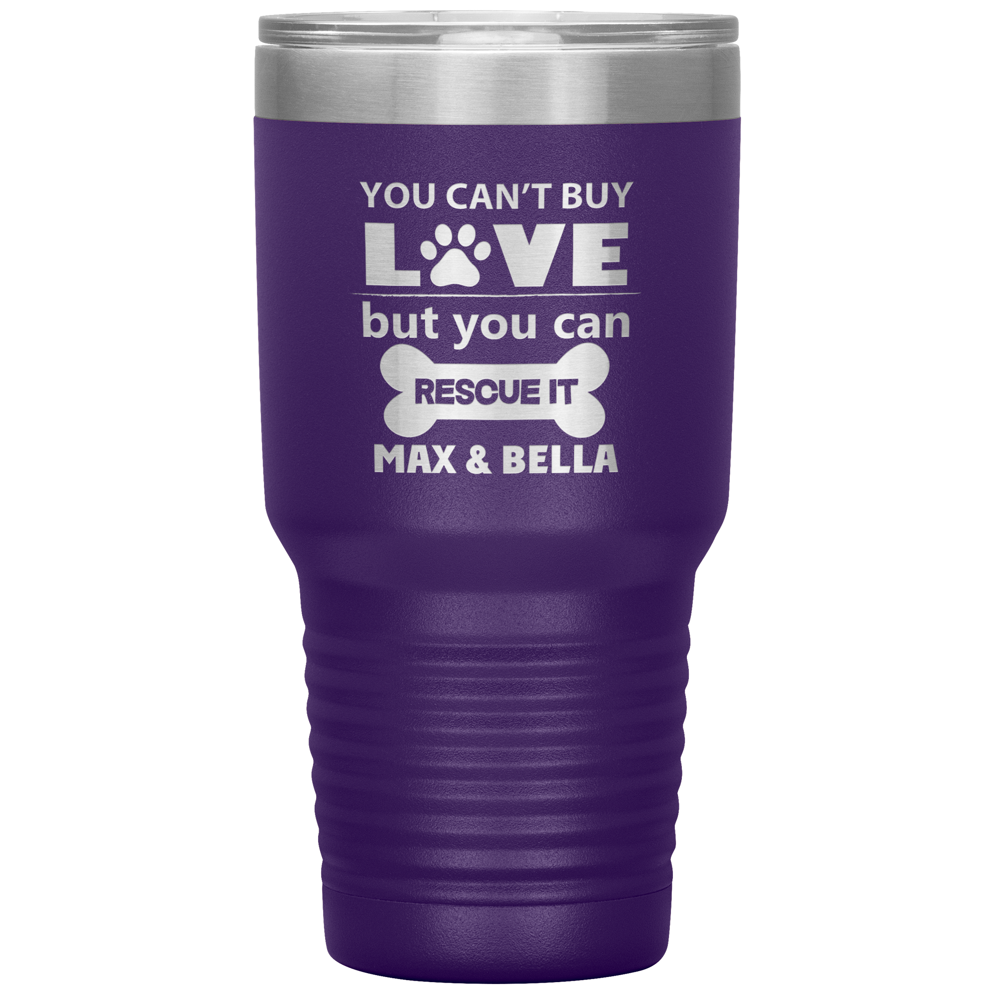 Personalized You Cant Buy Love But You Can Rescue It Laser Etched 30oz Tumbler