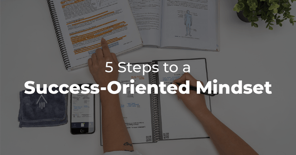5 Steps to a Success-Driven Mindset