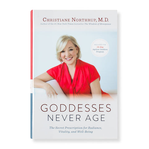 Goddesses Never Age: The Secret Prescription for Radiance, Vitality and Well-Being