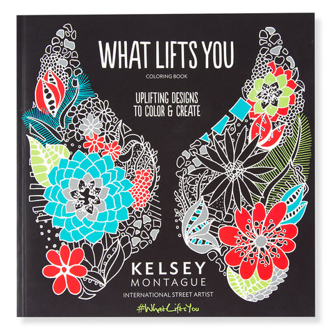What Lifts You - Uplifting Designs to Color & Create