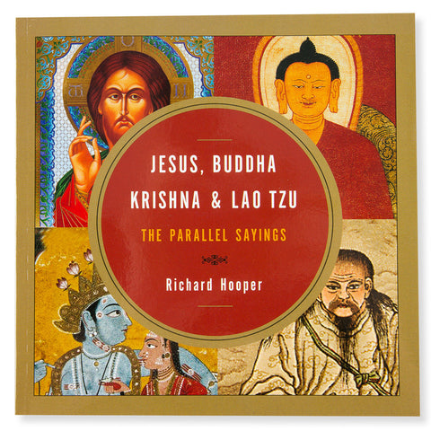 Jesus, Buddha, Krishna & Lao Tzu: The Parallel Sayings