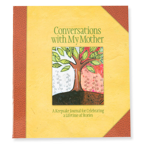 Conversations with My Mother - A Keepsake Journal for Celebrating a Lifetime of Stories