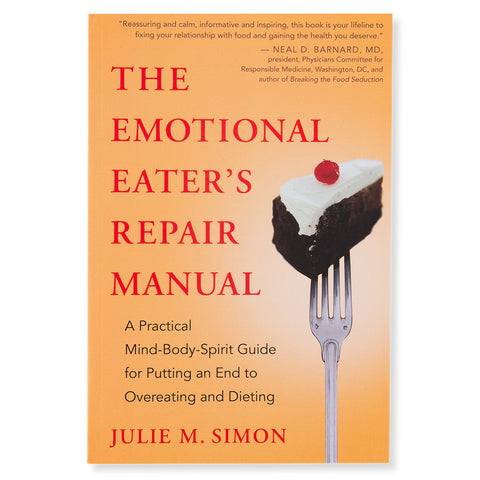 The Emotional Eater's Repair Manual; A Practical Mind-Body-Spirit Guide for Putting an End to Overeating and Dieting - Front - Isabella Catalog