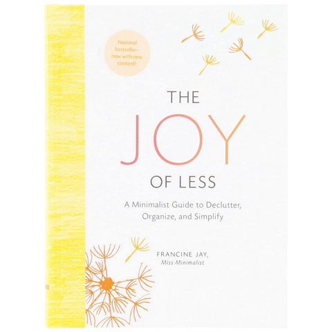The Joy of Less: A Minimalist Guide to Declutter, Organize, and Simplify - Front - Isabella Catalog