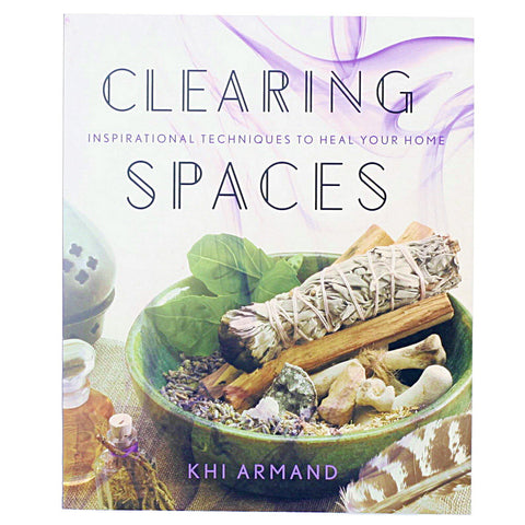 Clearing Spaces: Inspirational Techniques to Heal Your Home- Front- Isabella Catalog
