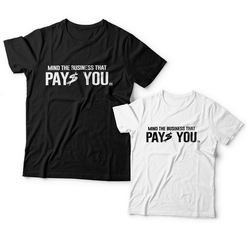 Mind the Business that pays you t-shirts