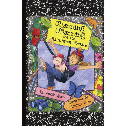 Channing O'Banning and the Rainforest Rescue - Chinaberry Books, Toys & Treasures