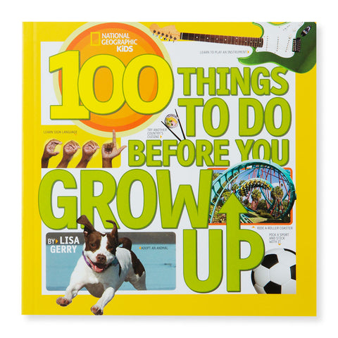 100 Things To Do Before You Grow Up - Chinaberry Books, Toys & Treasures - 1