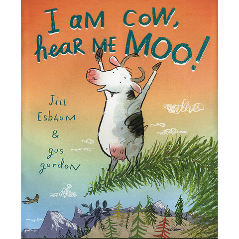 I Am Cow, Hear Me Moo! - Chinaberry Books, Toys & Treasures