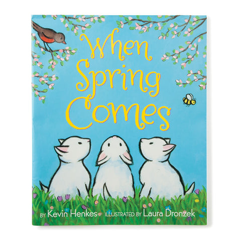 When Spring Comes - Chinaberry Books, Toys & Treasures