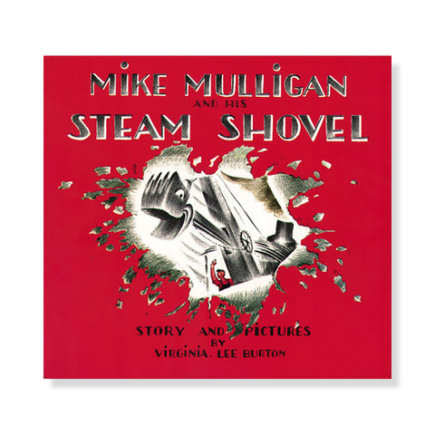 Mike Mulligan and His Steam Shovel - Chinaberry Books, Toys & Treasures