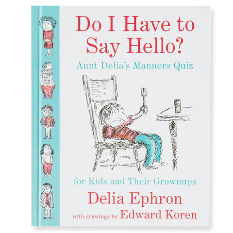 Do I Have to Say Hello? Aunt Delia's Manners Quiz for Kids & Their Grownups - Front - Chinaberry