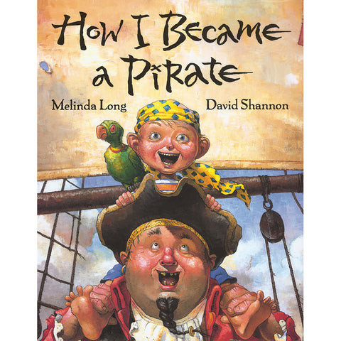 How I Became A Pirate - Chinaberry Books, Toys & Treasures