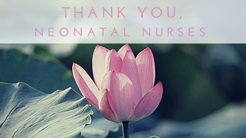 Thank You, Neonatal Nurses!