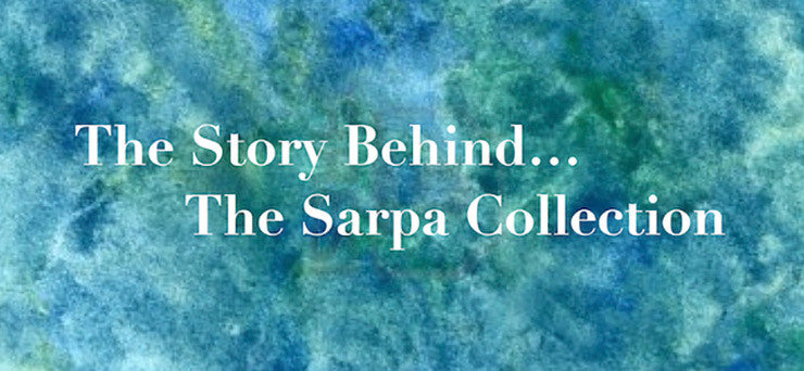 The Story Behind… The Sarpa Collection