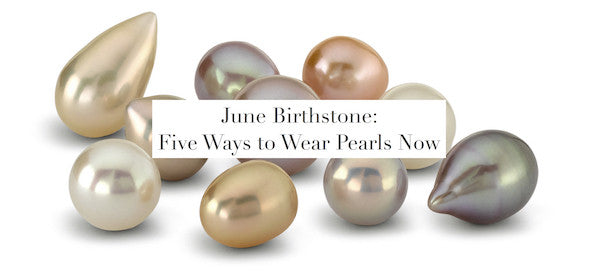 June Birthstone: Five Ways to Wear Pearls Now