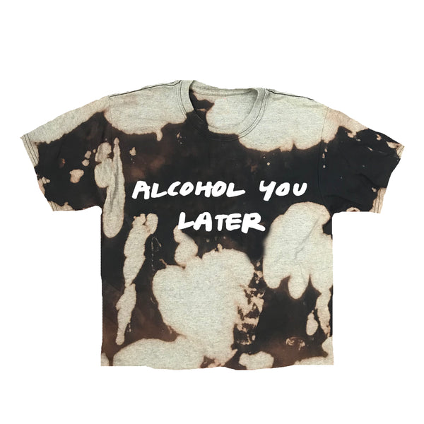 Alcohol You Later Acid Wash Tee