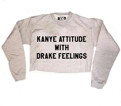 Kanye Attitude With Drake Feelings  Crop Crew