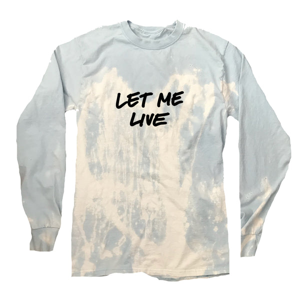 """Let Me Live"" Handwritten Ice Blue Acid Wash Long Sleeve"