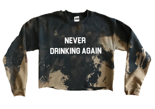 Never Drinking Again Acid Wash Crew