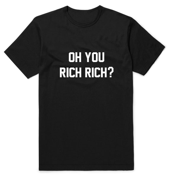Oh, You Rich Rich?