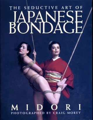 Midori The Seductive Art of Japanese Bondage -  Books - Spot of Delight