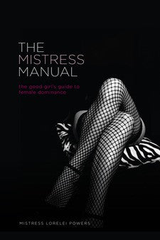 Mistress Lorelei Powers The Mistress Manual -  Books - Spot of Delight