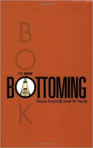 Dossie Easton & Catherine A. Liszt The New Bottoming Book -  Books - Spot of Delight - 1