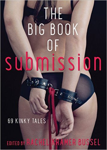 Rachel Kramer Bussel The Big Book of Submission -  Books - Spot of Delight