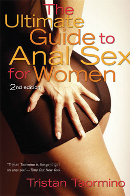 Tristan Taormino The Ultimate Guide to Anal Sex for Women 2 ed -  Books - Spot of Delight