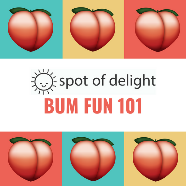 Bum Fun 101 (May 24)