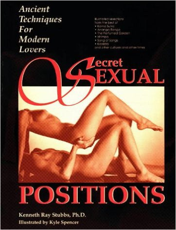 Kenneth Ray Stubbs Secret Sexual Positions -  Books - Spot of Delight
