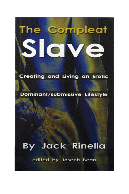 Jack Rinella The Compleat Slave -  Books - Spot of Delight