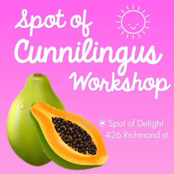 Spot of Delight Tunnel of Love - Cunnilingus Workshop -  Workshops - Spot of Delight - 1