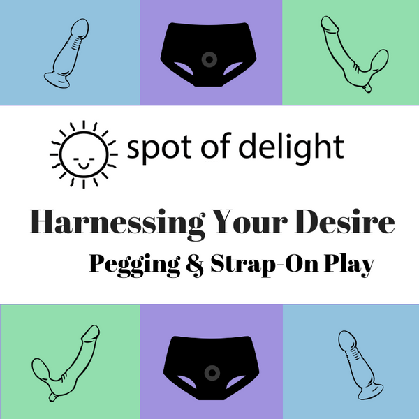 Harnessing Your Desire: Pegging & Strap-On Play