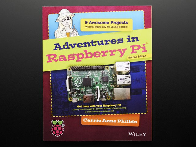 Adventures in Raspberry Pi - Second Edition