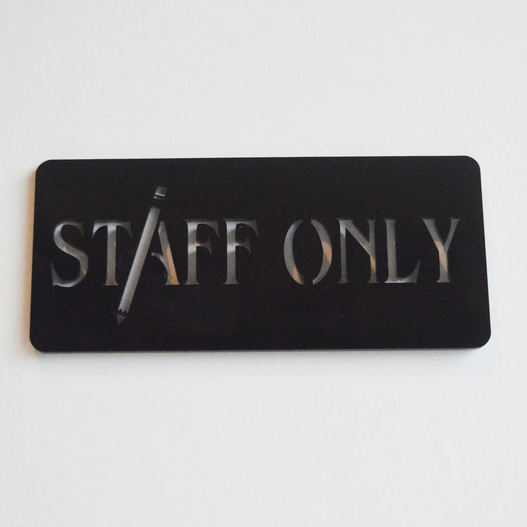 STAFF ONLY Work Place Acrylic Engraved Black Door Sign - Suave Petal