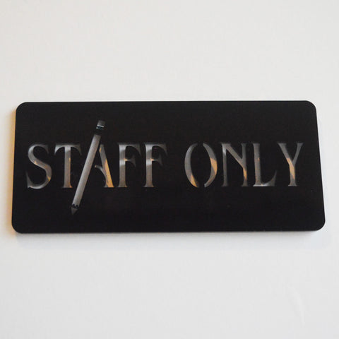 STAFF ONLY Work Place Acrylic Engraved Black Door Sign