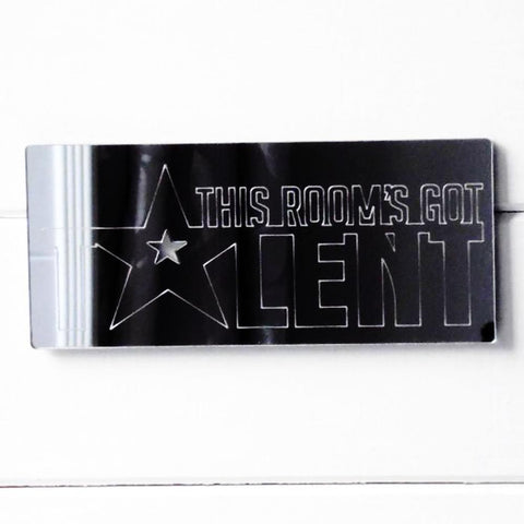 """This Room's Got Talent"" Acrylic Engraved Mirrored Door Sign - Suave Petal"