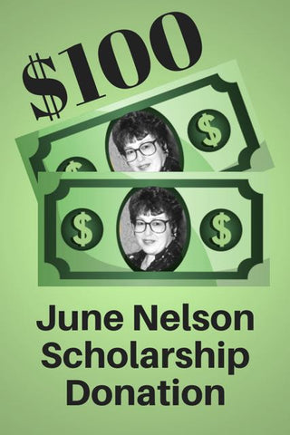 $100 June Nelson Scholarship Donation